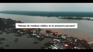 (Español) Manejo de Residuos Sólidos en la Amazonía Peruana