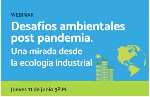 Invitación | Webinar Desafíos ambientales en la post pandemia: una mirada desde la ecología industrial