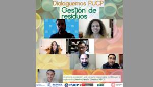 (Español) Conversatorio en Video | Dialoguemos PUCP: Gestión de Residuos | ¿Cómo la producción y el consumo responsable contribuyen a implementar Nuestro Desafío Climático?