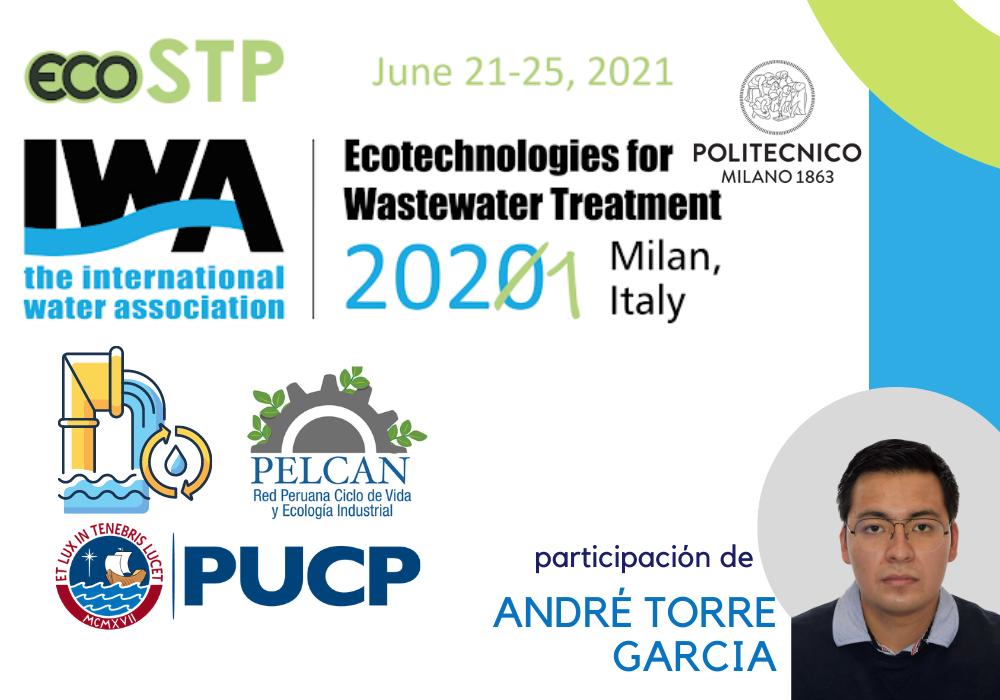 Participación de André Torre, colaborador PELCAN, en conferencia internacional IWA EcoSTP 2021 | The 5th International Conference on Ecotechnologies for Wastewater Treatment